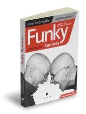 Funky Business: Talentul face capitalul să danseze