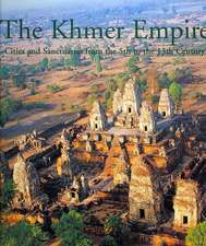 The Khmer Empire: Cities and Sactuaries from the 5th to the 13th Century
