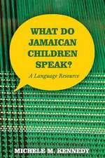 Kennedy, M:  What Do Jamaican Children Speak?