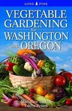 Vegetable Gardening for Washington & Oregon