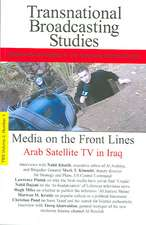Media on the Front Lines: Arab Satellite TV in Iraq