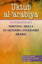 Uktub al-'arabiya: Intermediate Writing Skills in Modern Standard Arabic
