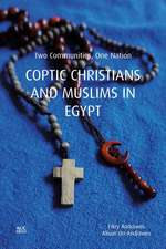 Coptic Christians and Muslims in Egypt: Two Communities, One Nation