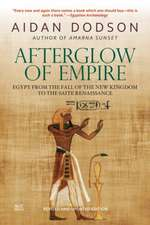 Afterglow of Empire: Egypt from the Fall of the New Kingdom to the Saite Renaissance (Revised Edition)