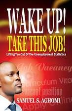 Wake Up! Take This Job!