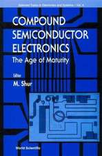 Compound Semiconductor Electronics, the Age of Maturity