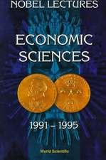 Nobel Lectures in Economic Sciences, Vol 3 (1991-1995):  The Sveriges Riksbank (Bank of Sweden) Prize