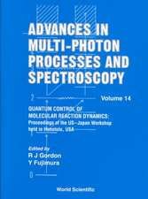 Advances in Multi-Photon Processes and Spectroscopy, Volume 14 - Quantum Control of Molecular Reaction Dynamics:  Proceedings of the Us-Japan Workshop