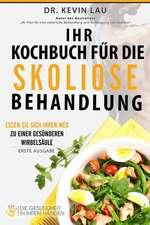 Ihr Kochbuch Fur Die Skoliose Behandlung