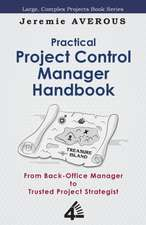 Practical Project Control Manager Handbook