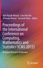 Proceedings of the International Conference on Computing, Mathematics and Statistics (iCMS 2015): Bridging Research Endeavors