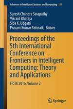 Proceedings of the 5th International Conference on Frontiers in Intelligent Computing: Theory and Applications : FICTA 2016, Volume 2