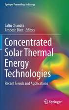 Concentrated Solar Thermal Energy Technologies: Recent Trends and Applications