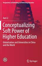 Conceptualizing Soft Power of Higher Education: Globalization and Universities in China and the World