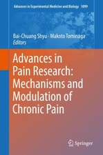 Advances in Pain Research: Mechanisms and Modulation of Chronic Pain