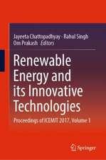 Renewable Energy and its Innovative Technologies: Proceedings of ICEMIT 2017, Volume 1