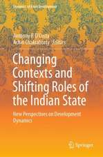Changing Contexts and Shifting Roles of the Indian State: New Perspectives on Development Dynamics