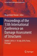 Proceedings of the 13th International Conference on Damage Assessment of Structures: DAMAS 2019, 9-10 July 2019, Porto, Portugal