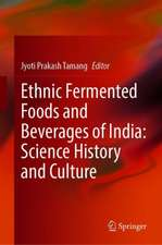 Ethnic Fermented Foods and Beverages of India: Science History and Culture