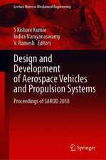 Design and Development of Aerospace Vehicles and Propulsion Systems  : Proceedings of SAROD 2018