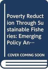 Poverty Reduction Through Sustainable Fisheries: Emerging P