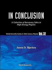 In Conclusion: A Collection of Summary Talks in High Energy Physics