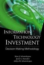 Information Technology Investment:  Decision Making Methodology