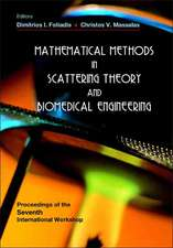 Mathematical Methods in Scattering Theory and Biomedical Engineering - Proceedings of the Seventh International Workshop