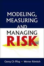 Modeling, Measuring and Managing Risk