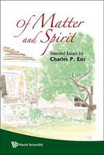 Of Matter and Spirit:  Selected Essays by Charles P. Enz