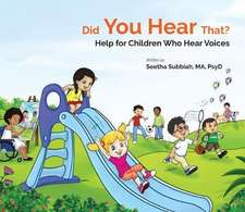 Did You Hear That?: Help for Children Who Hear Voices