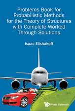 Problems Book for Probabilistic Methods for the Theory of Structures with Complete Worked Through Solutions