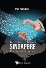 Industrial Relations In Singapore: Practice And Perspective