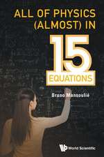 All Of Physics (Almost) In 15 Equations
