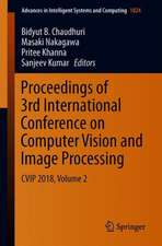 Proceedings of 3rd International Conference on Computer Vision and Image Processing: CVIP 2018, Volume 2
