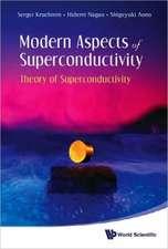 Modern Aspects of Superconductivity:  Theory of Superconductivity
