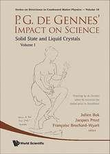 P.G. de Gennes' Impact on Science, Volume I