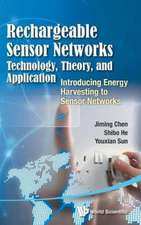 Rechargeable Sensor Networks:  Technology, Theory, and Application - Introducing Energy Harvesting to Sensor Networks