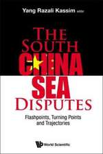 South China Sea Disputes:  Flashpoints, Turning Points and Trajectories