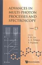 Advances in Multi-Photon Processes and Spectroscopy, Volume 23