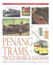 Penang Trams, Trolleybuses & Railways: Municipal Transport History, 1880s-1963