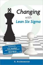 Changing with Lean Six SIGMA:  Asian & Western Strategies to Collect More Money, Reduce Bad Debts, and Keep More Customers