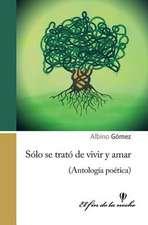 Solo Se Trato de Vivir y Amar:  Cuentos de Psicoanlisis En Mxico