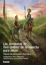 Las Aventuras de Don Quijote de La Mancha Para Ninos