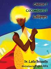 Cheese & Cucumbers & Lollipops