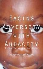 Facing Adversity with Audacity
