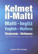 Kelmet Il-Malti: Maltese-English & English-Maltese Dictionary
