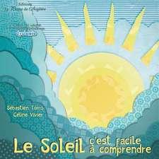 Le Soleil, C'Est Facile a Comprendre