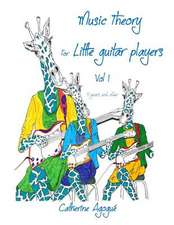 Music Theory for Little Guitar Players Vol 1:  Music Theory Initiation for a Special Guitar